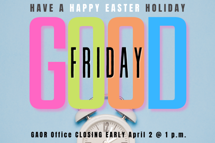 GAOR Office Closing Early on Good Friday